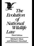 The Evolution of National Wildlife Law: Third Edition