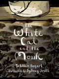 The White Cat and the Monk: A Retelling of the Poem Pangur Ban