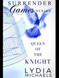 Queen of the Knight: Surrender Games