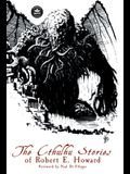 The Cthulhu Stories of Robert E. Howard
