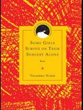 Some Girls Survive on Their Sorcery Alone: Poems