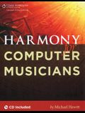 Harmony for Computer Musicians [With CDROM]