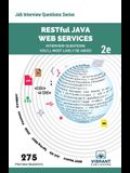 RESTful Java Web Services Interview Questions You'll Most Likely Be Asked: Second Edition