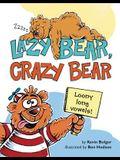 Lazy Bear, Crazy Bear: Loony Long Vowels