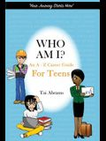 Who Am I?: An A-Z Career Guide for Teens