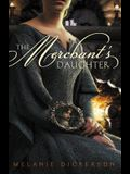 The Merchant's Daughter (Fairy Tale Romance Series)