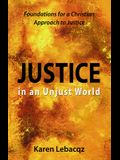 Justice in an Unjust World: Foundations for a Christian Approach in Justice