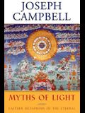 Myths of Light: Eastern Metaphors of the Eternal / By Joseph Campbell; Edited and with a Foreword by David Kudler