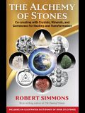 The Alchemy of Stones: Co-Creating with Crystals, Minerals, and Gemstones for Healing and Transformation