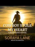 Cowboy Stole My Heart Lib/E