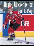 Hayley Wickenheiser: Born to Play