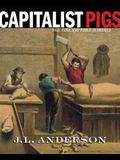 Capitalist Pigs: Pigs, Pork, and Power in America