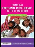 Coaching Emotional Intelligence in the Classroom: A Practical Guide for 7-14