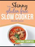 The Skinny Gluten Free Slow Cooker Recipe Book: Delicious Gluten Free Recipes Under 300, 400 and 500 Calories