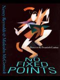 No Fixed Points: Dance in the Twentieth Century