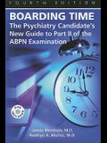 Boarding Time: The Psychiatry Candidate's New Guide to Part II of the ABPN Examination [With DVD]