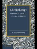 Chemotherapy: Yesterday, Today and Tomorrow: The Linacre Lecture 1946