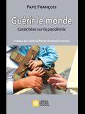 Guérir le monde: Catéchèses sur la pandémie