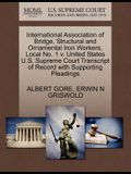 International Association of Bridge, Structural and Ornamental Iron Workers, Local No. 1 V. United States U.S. Supreme Court Transcript of Record with