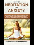Guided Meditation for Anxiety: Self-Hypnosis and Guided Imagery for Stress Relief, Boost Confidence and Inner Peace, and Reduce Depression with Mindf