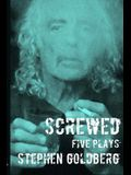 Screwed: Five Plays