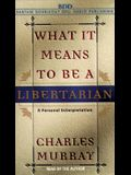 What It Means to Be a Libertarian (Au)