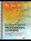 Leading Powerful Professional Learning: Responding to Complexity with Adaptive Expertise