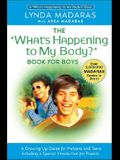 The What's Happening to My Body? Book for Boys: A Growing-Up Guide for Parents and Sons