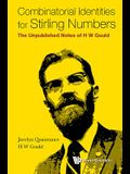 Combinatorial Identities for Stirling Numbers: The Unpublished Notes of H W Gould