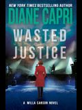 Wasted Justice: A Judge Willa Carson Mystery