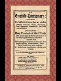 An English Dictionary (1676): Explaining the Difficult Terms That are Used in Divinity, Husbandry, Physick, Phylosophy, Law, Navigation, Mathematick