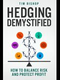 Hedging Demystified: How to Balance Risk and Protect Profit