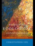 Developing Ecological Consciousness: The End of Separation, Second Edition