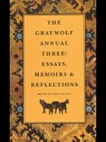 The Graywolf Annual Three: Essays, Memoirs and Reflections