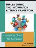 Implementing the Information Literacy Framework: A Practical Guide for Librarians