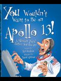 You Wouldn't Want to Be on Apollo 13: A Mission You'd Rather Not Go on