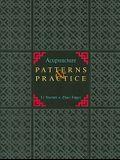 Acupuncture Patterns & Practice: