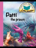 Patti the prawn: Little stories, big lessons