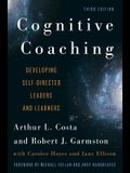 Cognitive Coaching: Developing Self-Directed Leaders and Learners, 3rd Edition