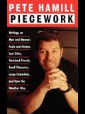 Piecework: Writings on Men & Women, Fools & Heroes, Lost Cities, Vanished Friends..