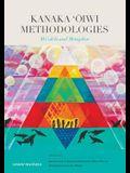 Kanaka 'Ōiwi Methodologies: Mo'olelo and Metaphor