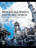 Process Equipment and Plant Design: Principles and Practices