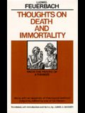 Thoughts on Death and Immortality: From the Papers of a Thinker, Along with an Appendix of Theological-Satirical Epigrams