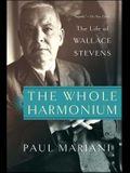 The Whole Harmonium: The Life of Wallace Stevens