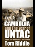Cambodia and the Year of Untac, Volume 67: Life and Love in Cambodia's 1993 Election
