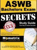 ASWB Bachelors Exam Secrets: ASWB Test Review for the Association of Social Work Boards Exam