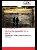 Nietzsche La Polilla de La Moral
