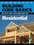 Building Code Basics, Residential: Based on the 2012 International Residential Code