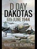 D-Day Dakotas: 6th June 1944