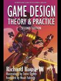 Game Design: Theory and Practice, Second Edition: Theory and Practice, Second Edition